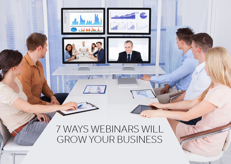 7 Ways Webinars Will Grow Your Business